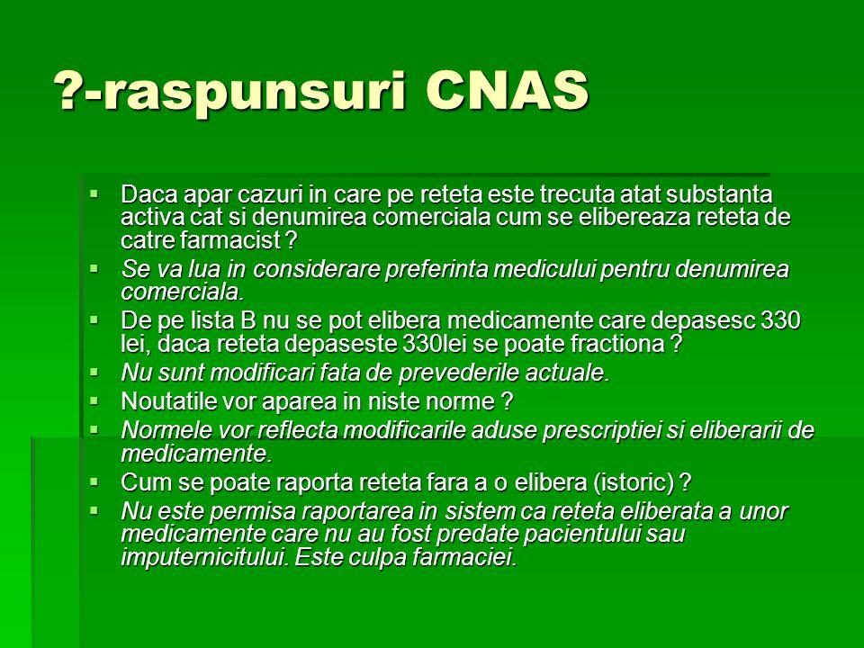 -raspunsuri CNAS  Daca apar cazuri in care pe reteta este trecuta atat substanta activa cat si denumirea comerciala cum se elibereaza reteta de catre farmacist .