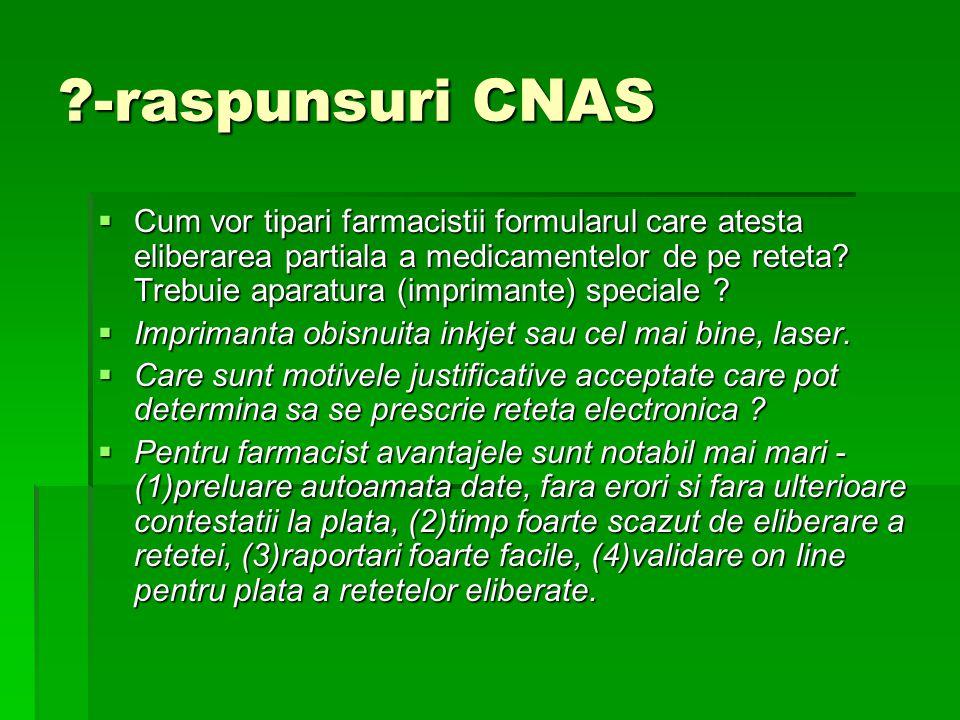 -raspunsuri CNAS  Cum vor tipari farmacistii formularul care atesta eliberarea partiala a medicamentelor de pe reteta.