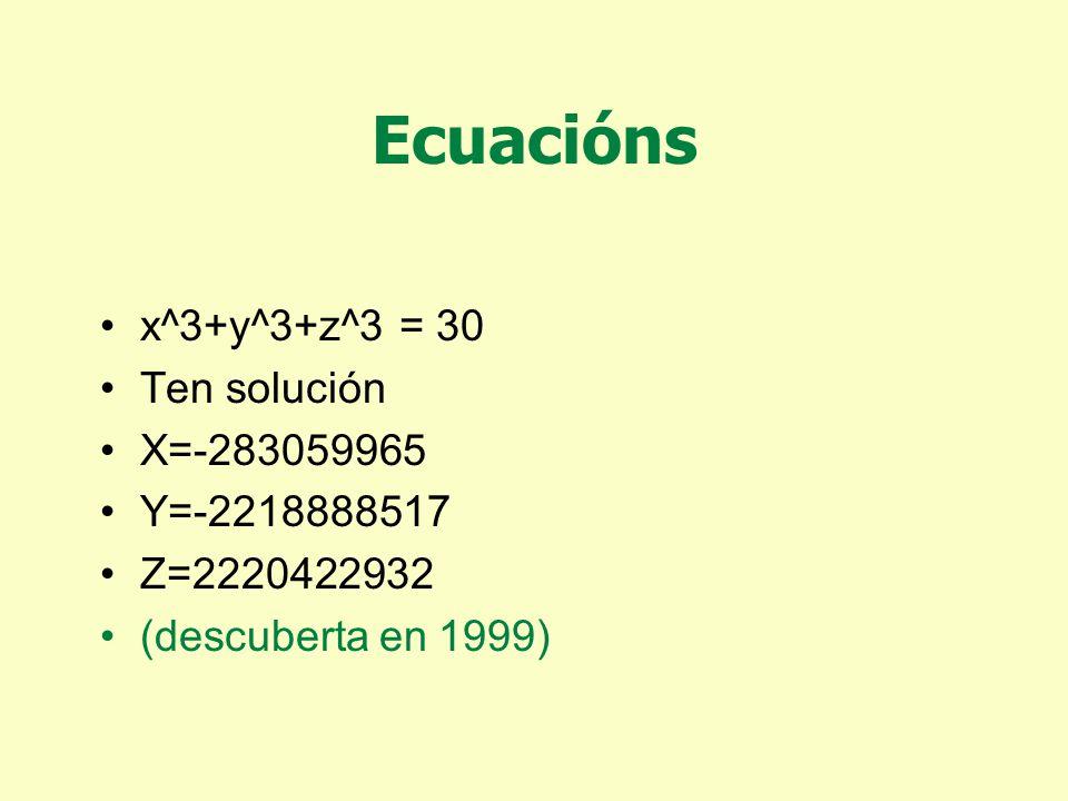 Ecuacións X^3+y^3+z^3 = 29 Ten solución x=3, y=1, z=1