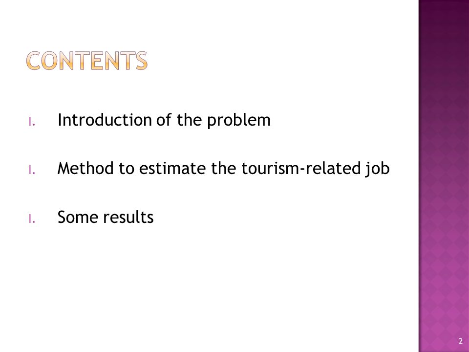I. Introduction of the problem I. Method to estimate the tourism-related job I. Some results 2