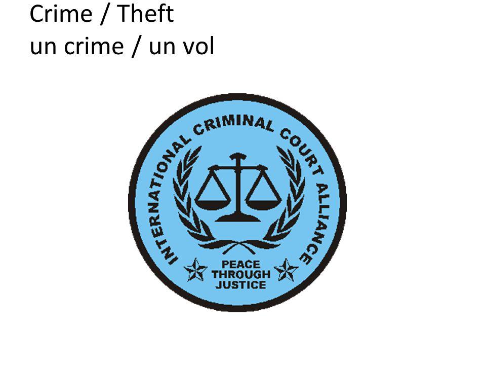 Crime / Theft un crime / un vol