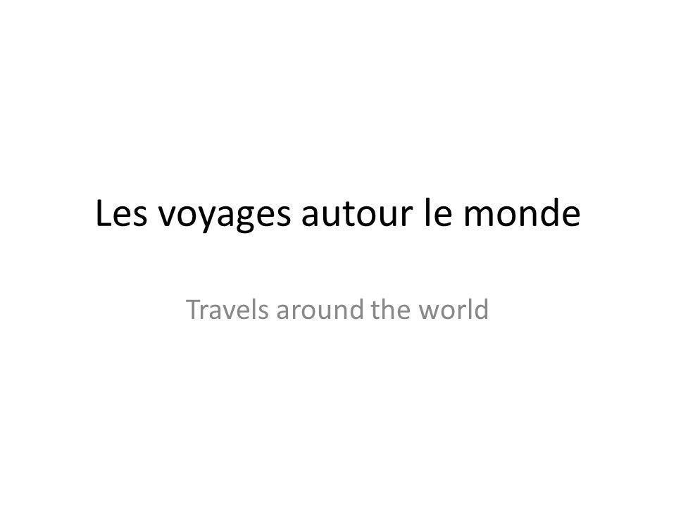 Les voyages autour le monde Travels around the world