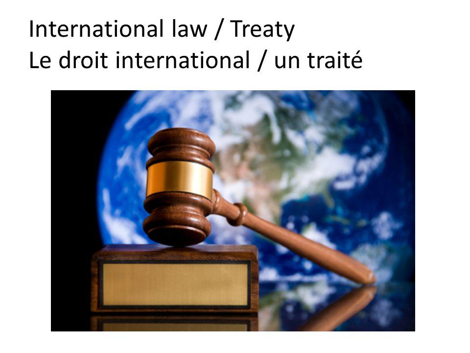 International law / Treaty Le droit international / un traité
