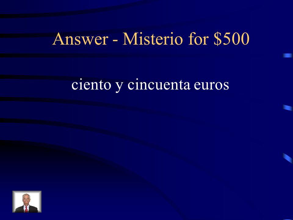 Misterio for $500 150 euros