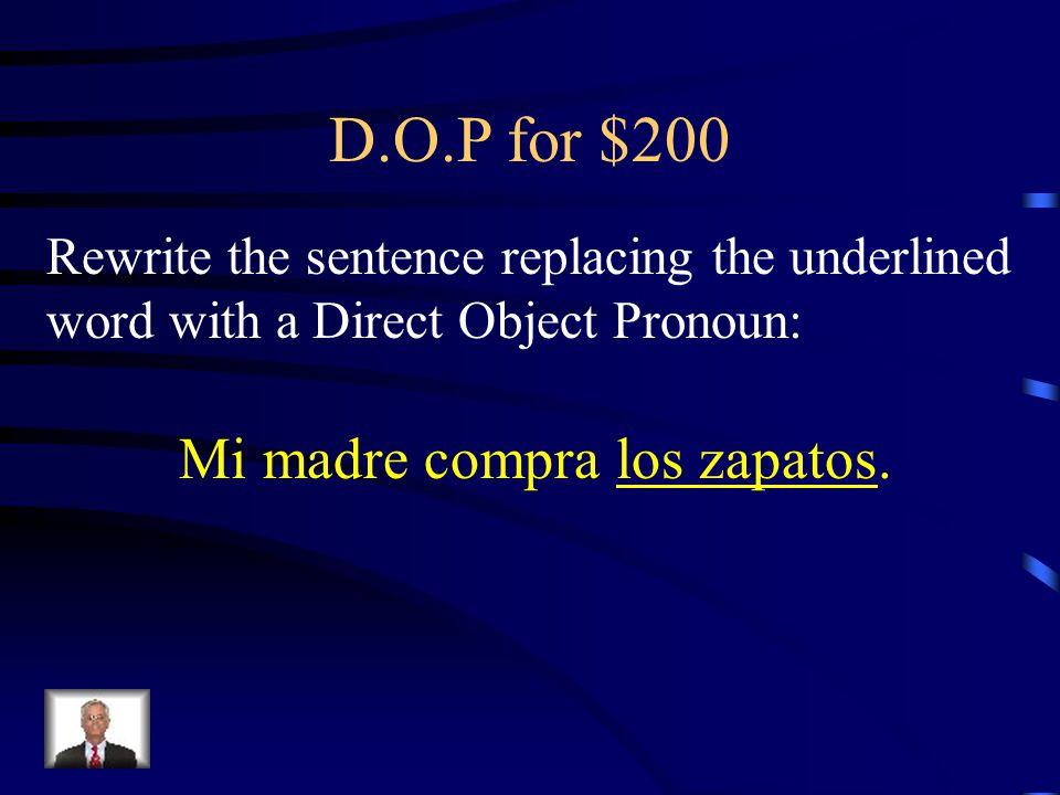 Answer - D.O.P for $100 Yo lo tengo.