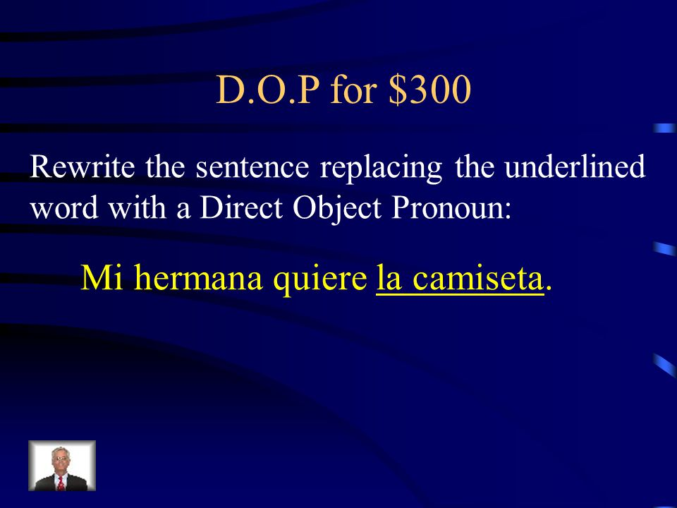 Answer - D.O.P for $200 Mi madre los compra.