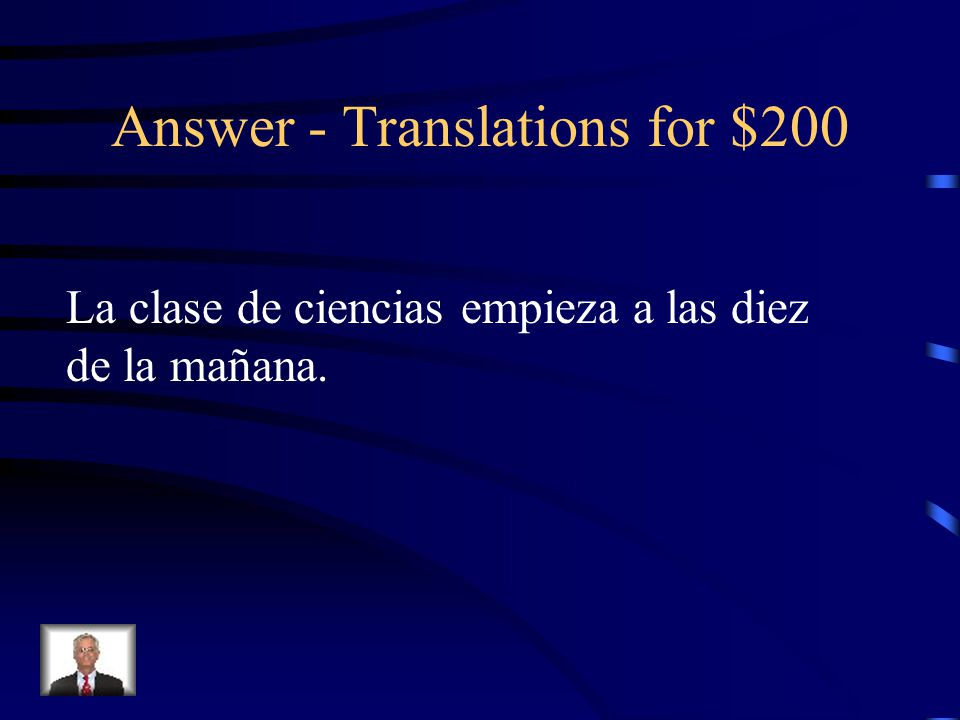 Translations for $200 Science class begins at ten in the morning.