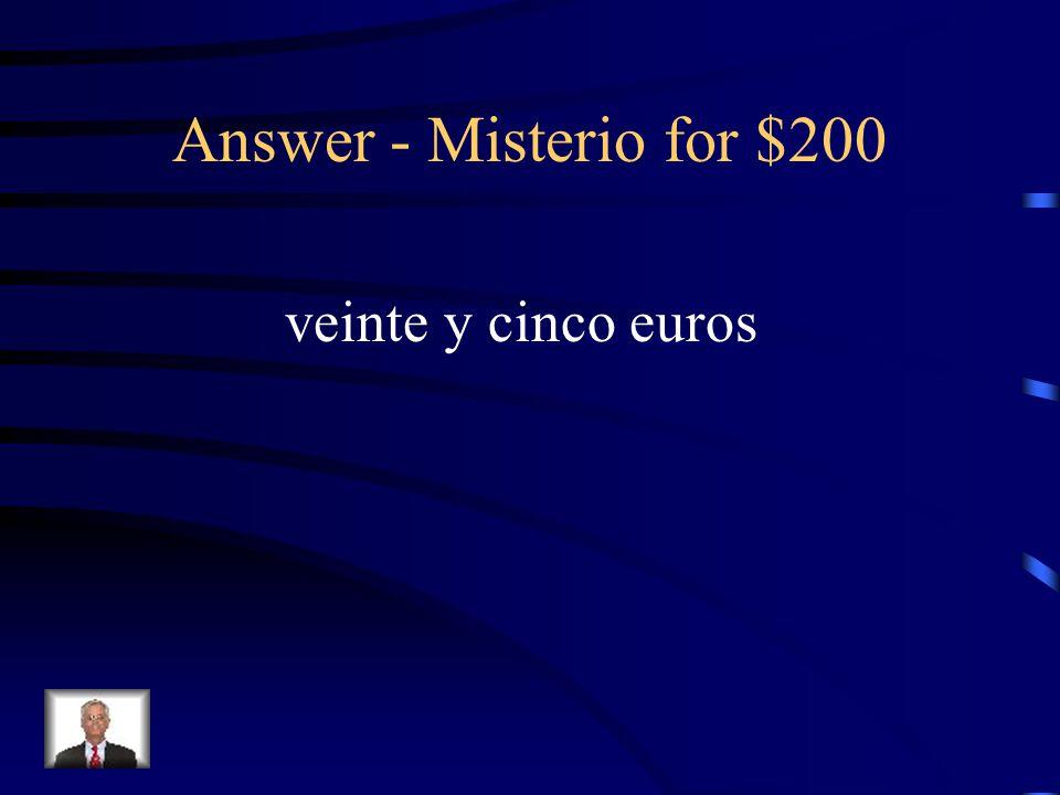 Misterio for $200 25 euros