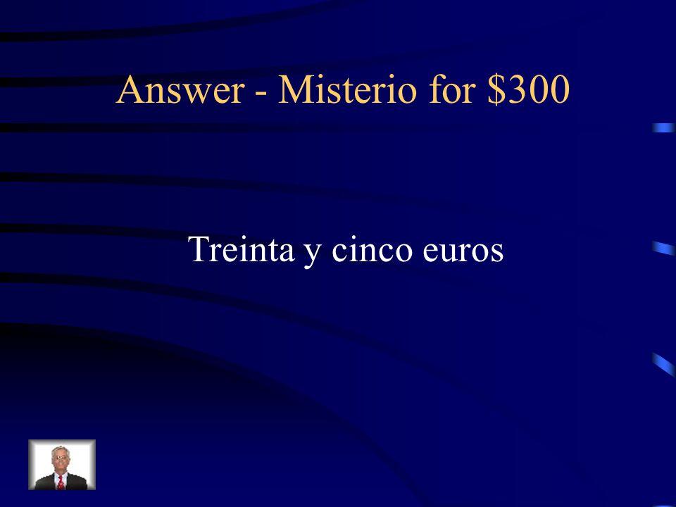 Misterio for $300 35 euros
