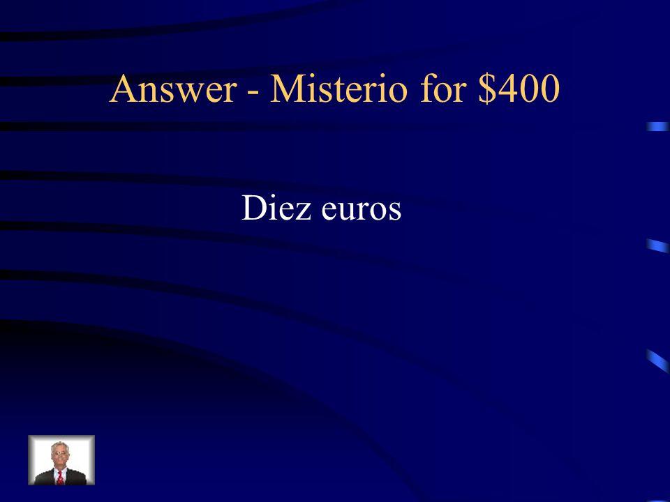 Misterio for $400 10 euros