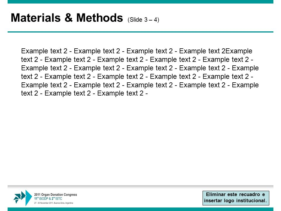 Materials & Methods (Slide 3 – 4) Example text 2 - Example text 2 - Example text 2 - Example text 2Example text 2 - Example text 2 - Example text 2 - Example text 2 - Example text 2 - Example text 2 - Example text 2 - Example text 2 - Example text 2 - Example text 2 - Example text 2 - Example text 2 - Example text 2 - Example text 2 - Example text 2 - Example text 2 - Example text 2 - Example text 2 - Example text 2 - Example text 2 - Example text 2 - Eliminar este recuadro e insertar logo institucional.