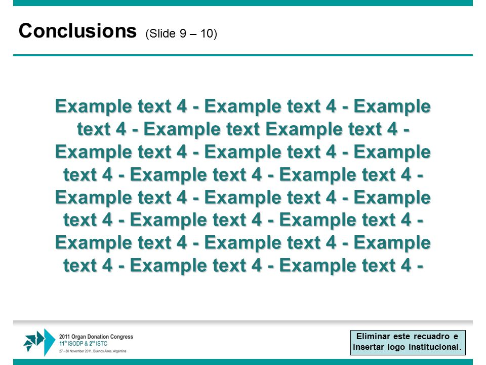 Conclusions (Slide 9 – 10) Example text 4 - Example text 4 - Example text 4 - Example text Example text 4 - Example text 4 - Example text 4 - Example