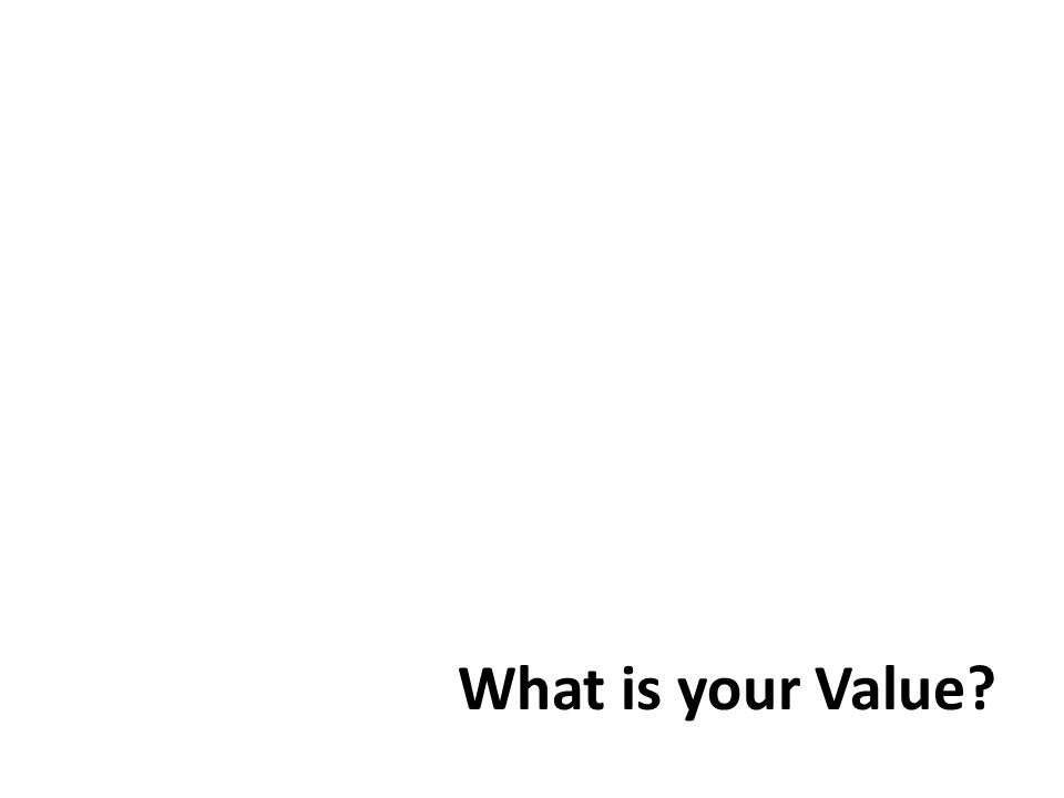 What is your Value
