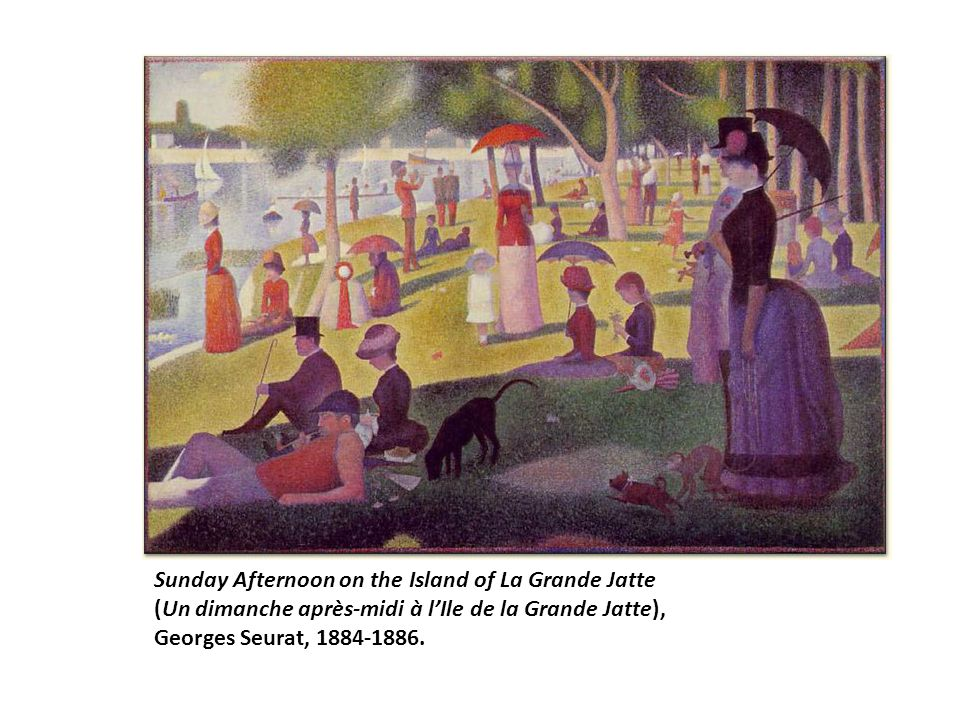 Sunday Afternoon on the Island of La Grande Jatte (Un dimanche après-midi à l'Ile de la Grande Jatte), Georges Seurat, 1884-1886.