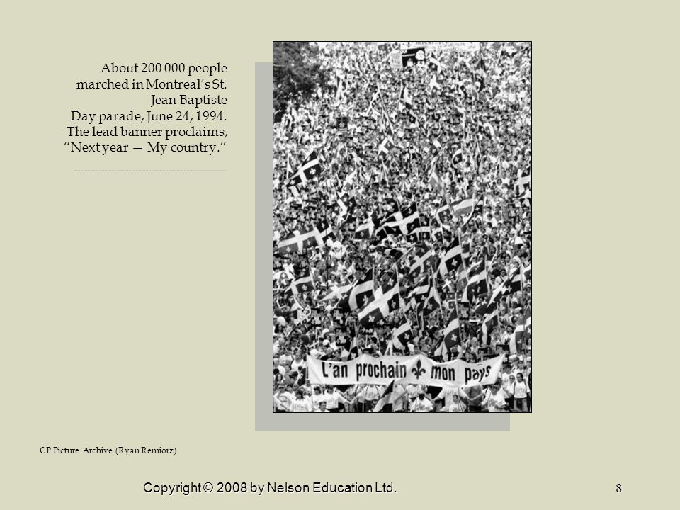 Copyright © 2008 by Nelson Education Ltd.8 About 200 000 people marched in Montreal's St.