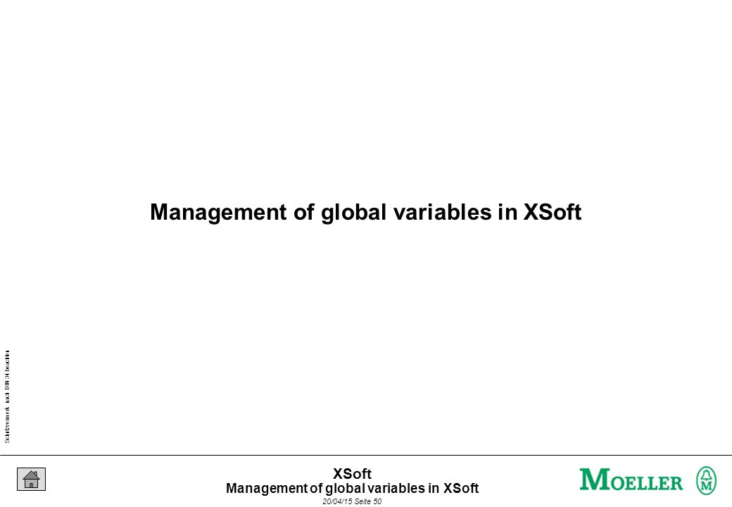 Schutzvermerk nach DIN 34 beachten 20/04/15 Seite 50 XSoft Management of global variables in XSoft