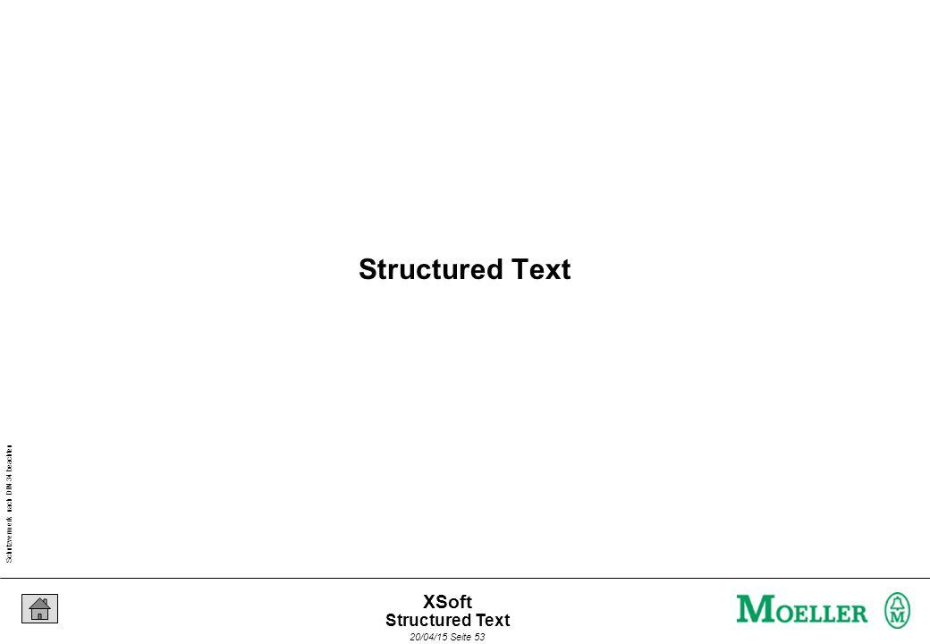 Schutzvermerk nach DIN 34 beachten 20/04/15 Seite 53 XSoft Structured Text