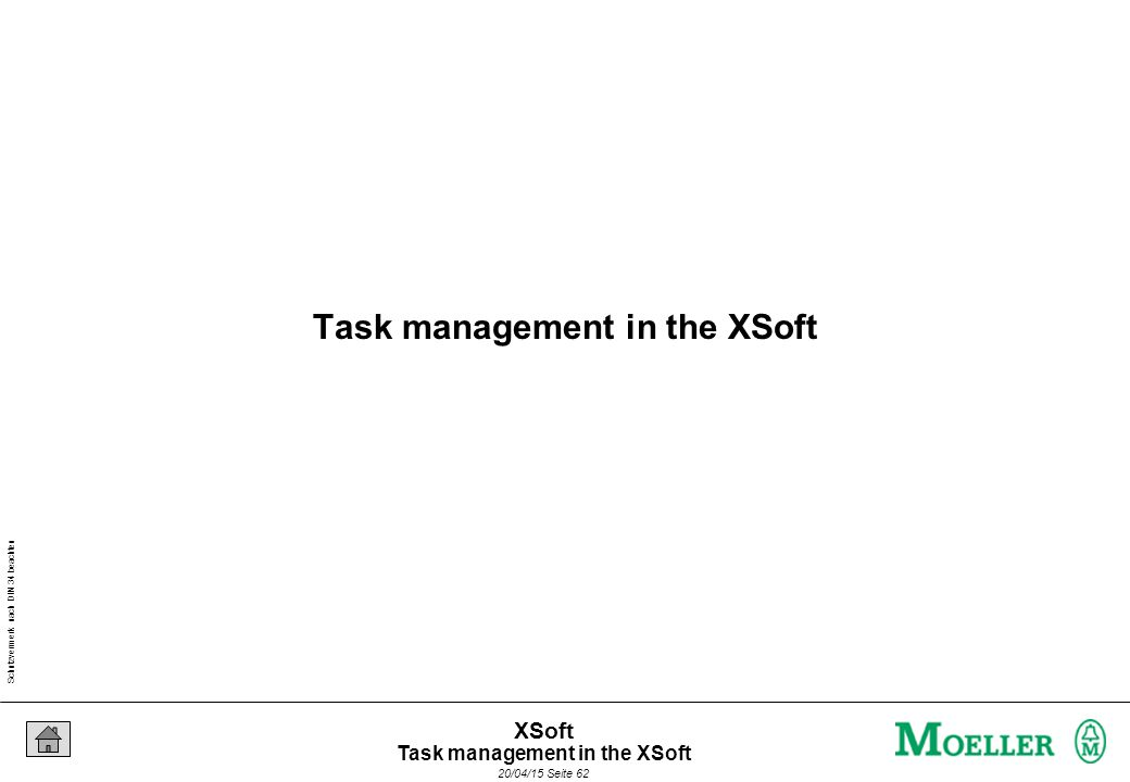 Schutzvermerk nach DIN 34 beachten 20/04/15 Seite 62 XSoft Task management in the XSoft