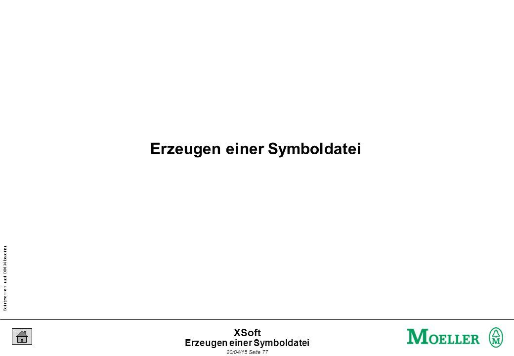 Schutzvermerk nach DIN 34 beachten 20/04/15 Seite 77 XSoft Erzeugen einer Symboldatei