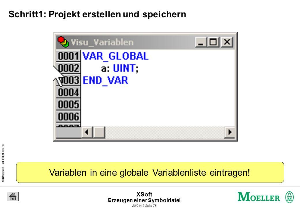 Schutzvermerk nach DIN 34 beachten 20/04/15 Seite 78 XSoft Variablen in eine globale Variablenliste eintragen.