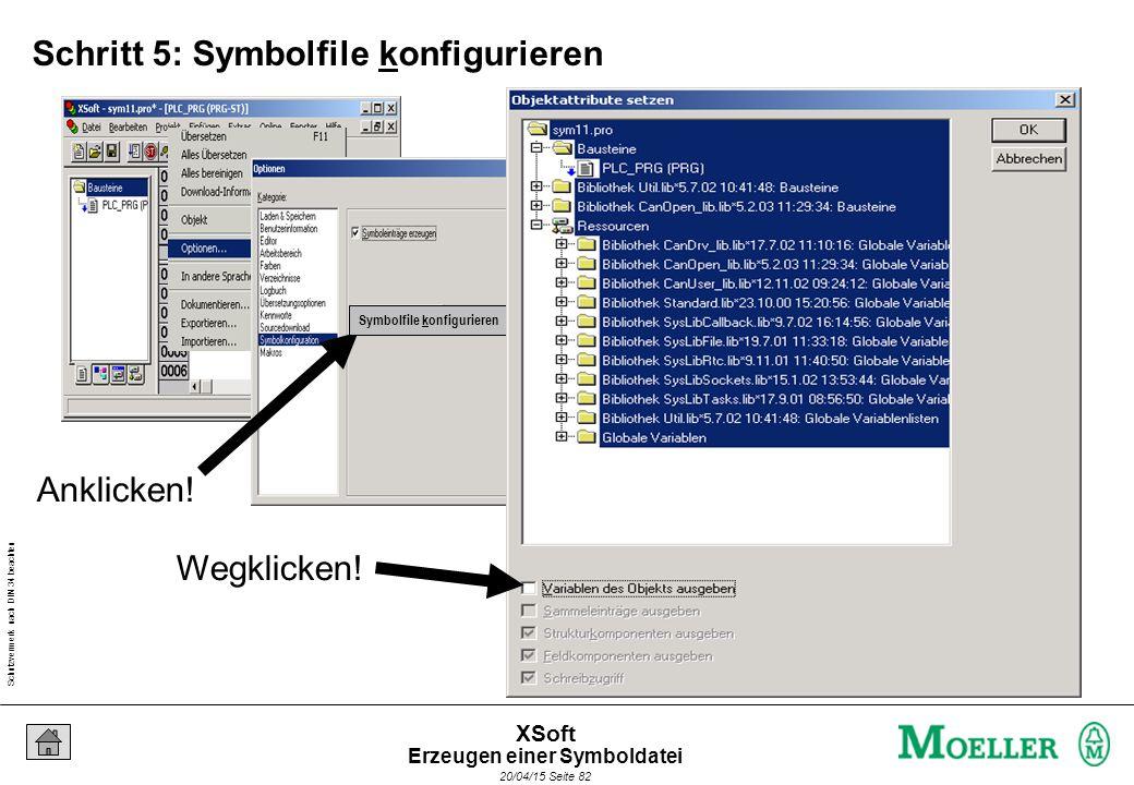 Schutzvermerk nach DIN 34 beachten 20/04/15 Seite 82 XSoft Schritt 5: Symbolfile konfigurieren Wegklicken.