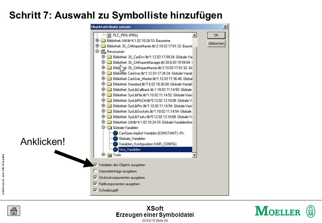 Schutzvermerk nach DIN 34 beachten 20/04/15 Seite 84 XSoft Schritt 7: Auswahl zu Symbolliste hinzufügen Anklicken.