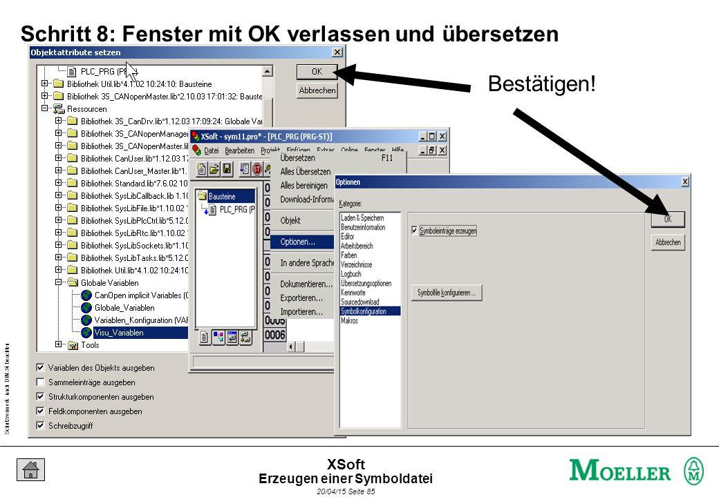 Schutzvermerk nach DIN 34 beachten 20/04/15 Seite 85 XSoft Schritt 8: Fenster mit OK verlassen und übersetzen Bestätigen.