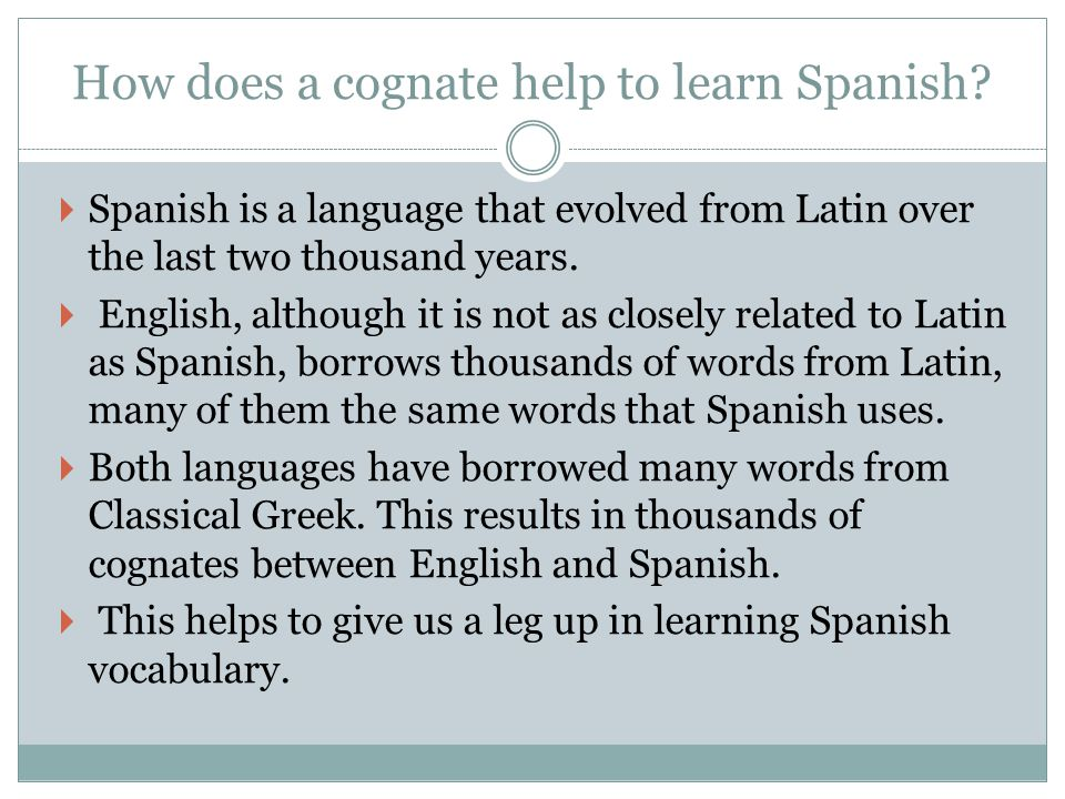 How does a cognate help to learn Spanish.