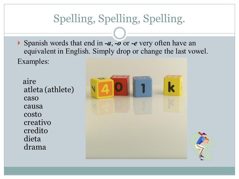 Spelling, Spelling, Spelling.