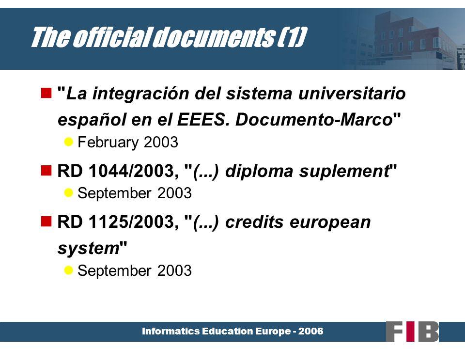 Informatics Education Europe - 2006 The official documents (1) La integración del sistema universitario español en el EEES.