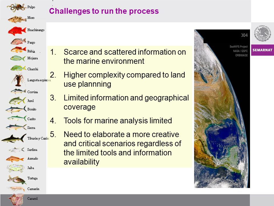 Challenges to run the process N 1.Scarce and scattered information on the marine environment 2.Higher complexity compared to land use plannning 3.Limited information and geographical coverage 4.Tools for marine analysis limited 5.Need to elaborate a more creative and critical scenarios regardless of the limited tools and information availability