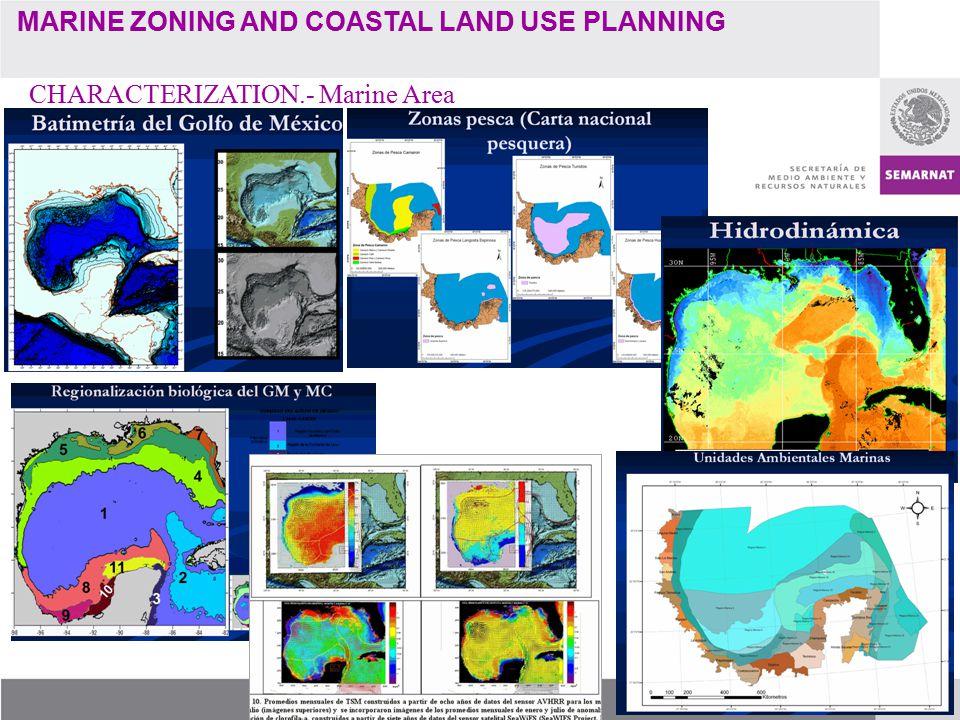 MARINE ZONING AND COASTAL LAND USE PLANNING CHARACTERIZATION.- Marine Area