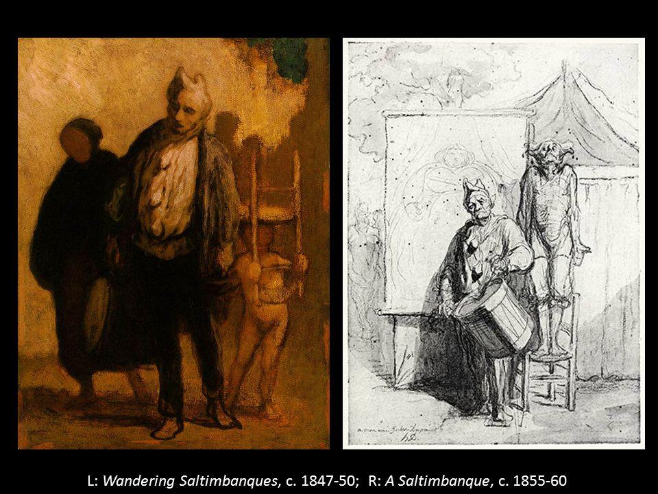 L: Wandering Saltimbanques, c. 1847-50; R: A Saltimbanque, c. 1855-60