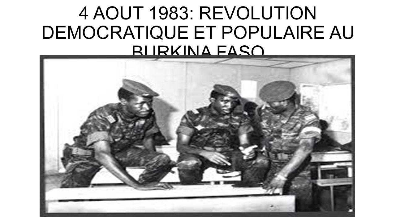 4 AOUT 1983: REVOLUTION DEMOCRATIQUE ET POPULAIRE AU BURKINA FASO