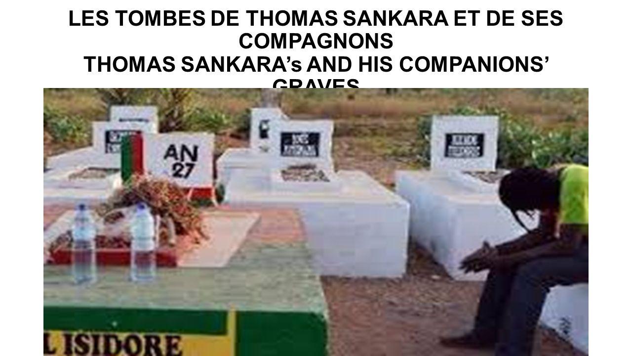 LES TOMBES DE THOMAS SANKARA ET DE SES COMPAGNONS THOMAS SANKARA's AND HIS COMPANIONS' GRAVES