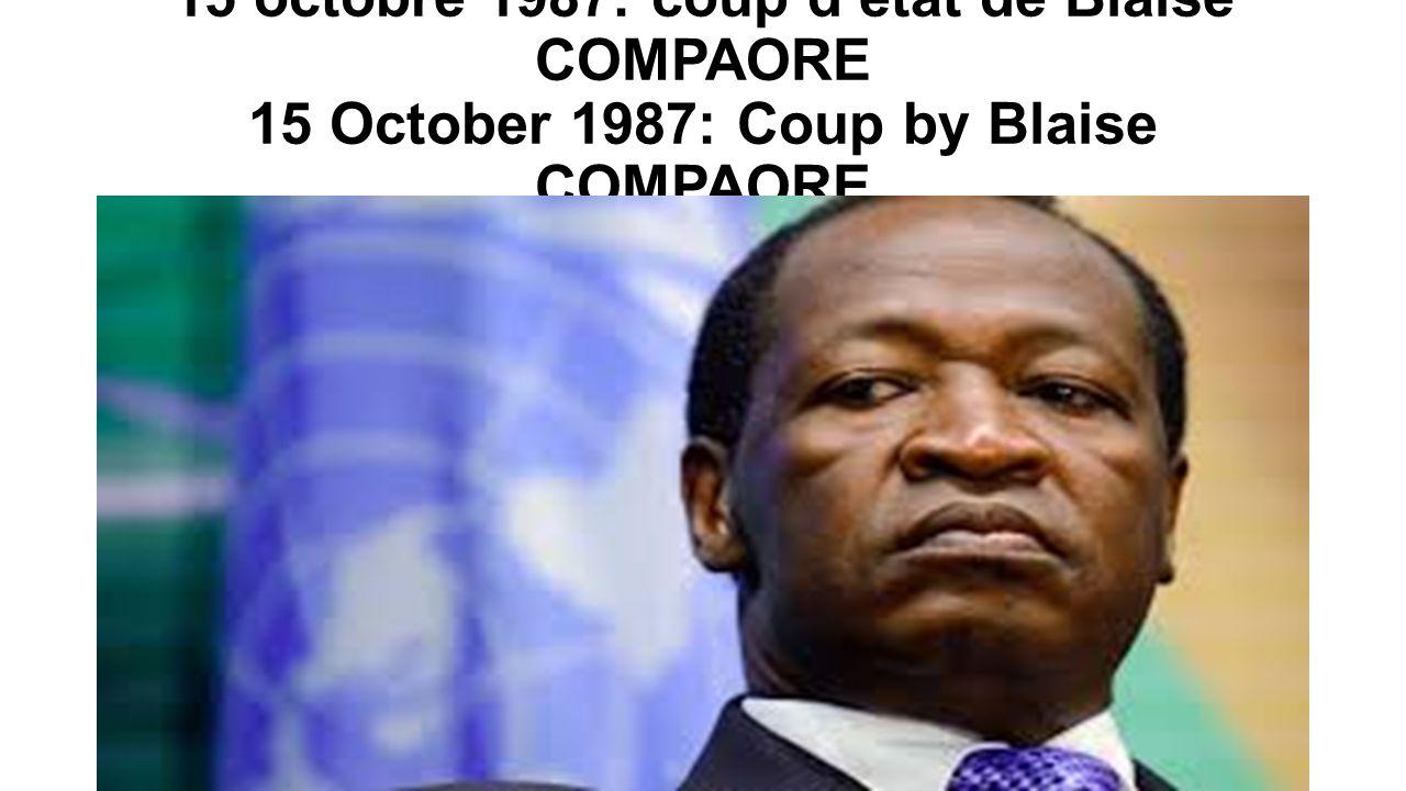 15 octobre 1987: coup d'état de Blaise COMPAORE 15 October 1987: Coup by Blaise COMPAORE