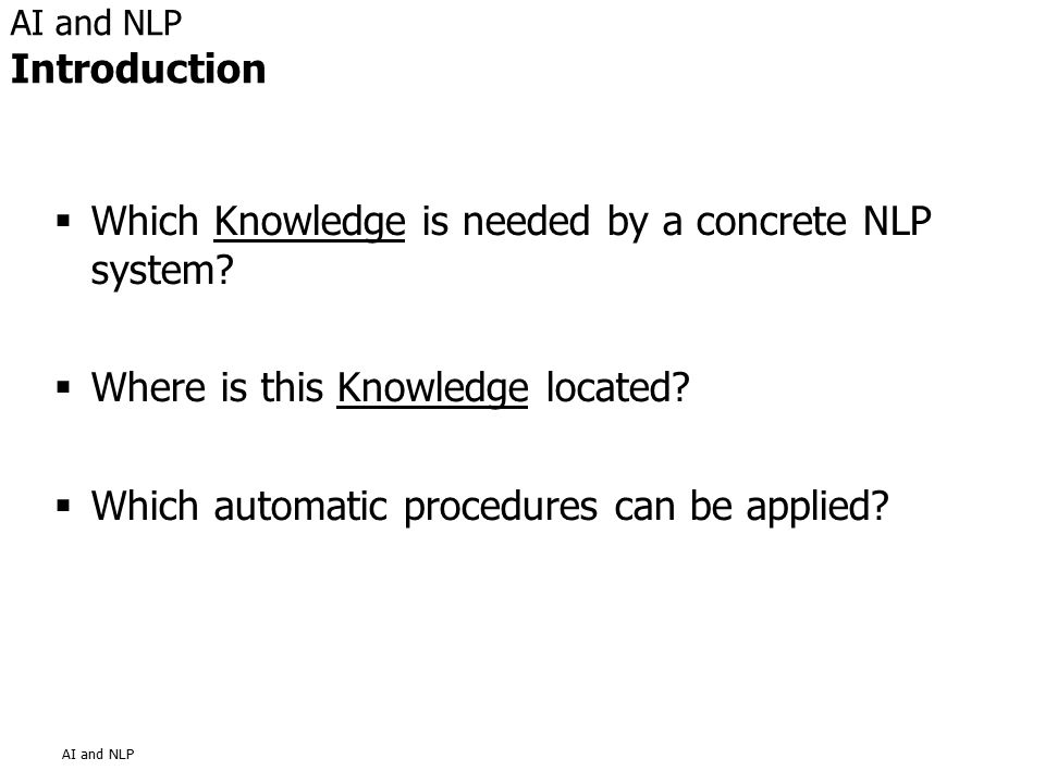 AI and NLP  Which Knowledge is needed by a concrete NLP system.