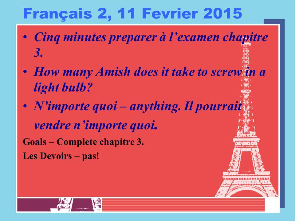 Français 2, 11 Fevrier 2015 Cinq minutes preparer à l'examen chapitre 3.