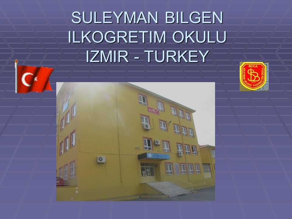 SULEYMAN BILGEN ILKOGRETIM OKULU IZMIR - TURKEY