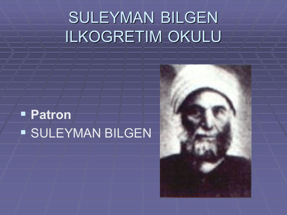 SULEYMAN BILGEN ILKOGRETIM OKULU   Patron   SULEYMAN BILGEN