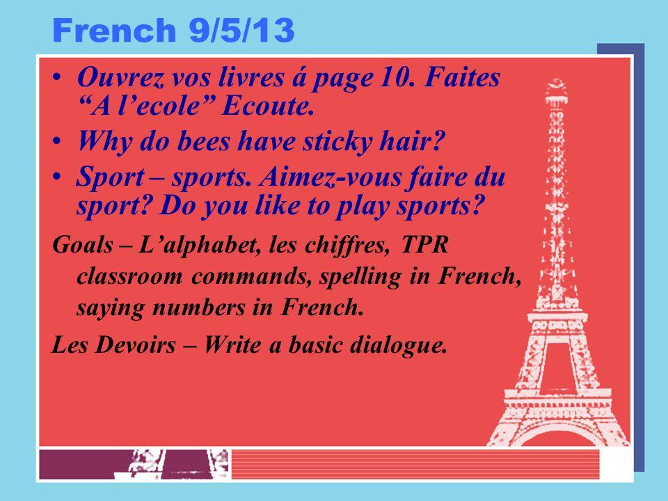 """French 9/5/13 Ouvrez vos livres á page 10. Faites """"A l'ecole"""" Ecoute. Why do bees have sticky hair? Sport – sports. Aimez-vous faire du sport? Do you"""