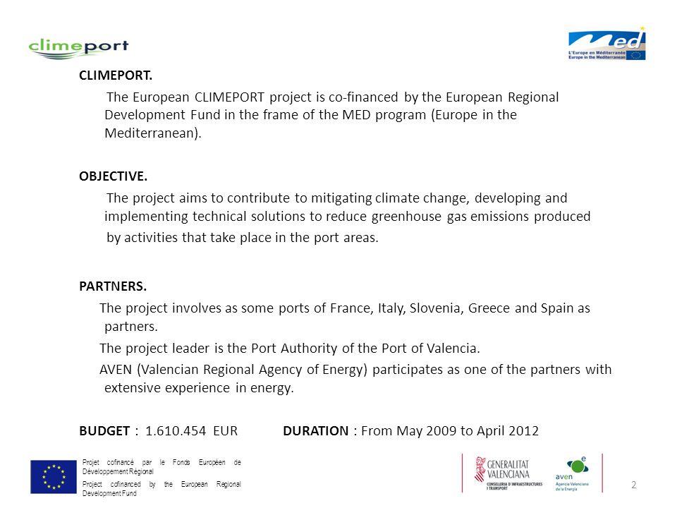 2 Projet cofinancé par le Fonds Européen de Développement Régional Project cofinanced by the European Regional Development Fund CLIMEPORT. The Europea
