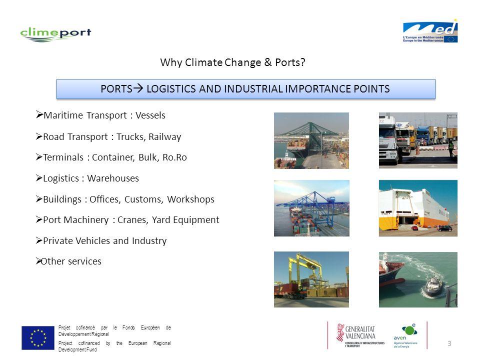 4 Projet cofinancé par le Fonds Européen de Développement Régional Project cofinanced by the European Regional Development Fund General Objective 1)Evaluate the environmental impact of Mediterranean ports to Climate Change.