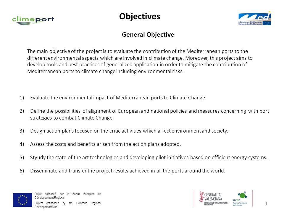 4 Projet cofinancé par le Fonds Européen de Développement Régional Project cofinanced by the European Regional Development Fund General Objective 1)Ev