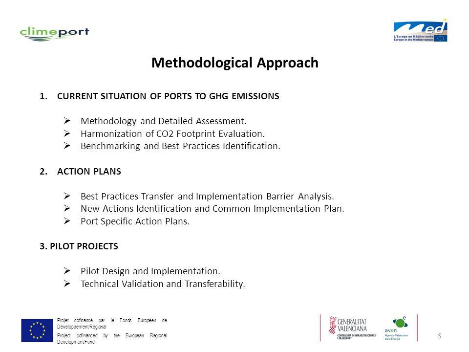 6 Projet cofinancé par le Fonds Européen de Développement Régional Project cofinanced by the European Regional Development Fund Methodological Approac