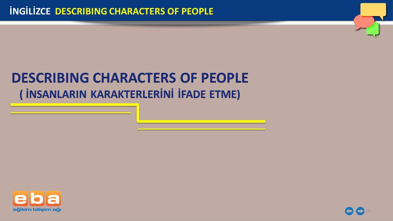 15 İNGİLİZCE DESCRIBING CHARACTERS OF PEOPLE