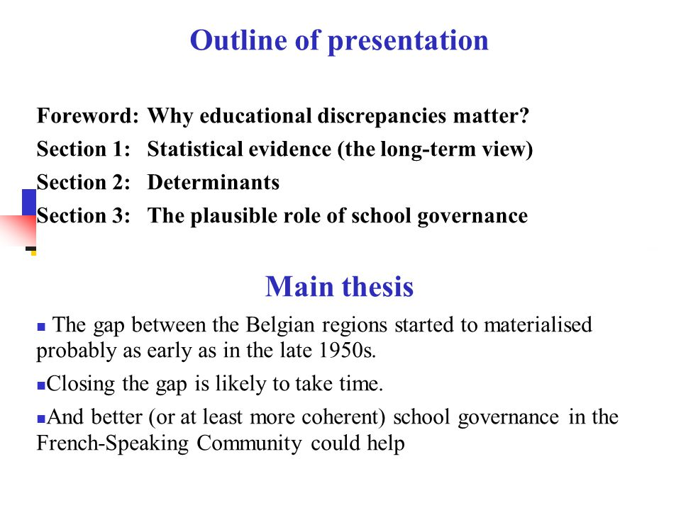 Outline of presentation Foreword: Why educational discrepancies matter? Section 1: Statistical evidence (the long-term view) Section 2: Determinants S