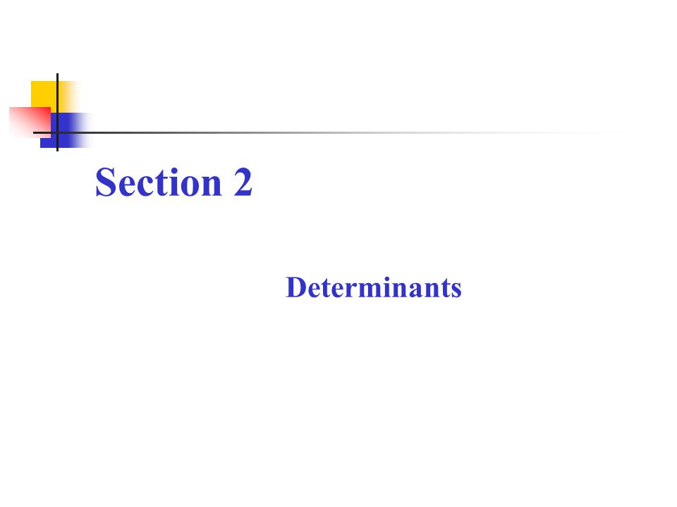 Section 2 Determinants