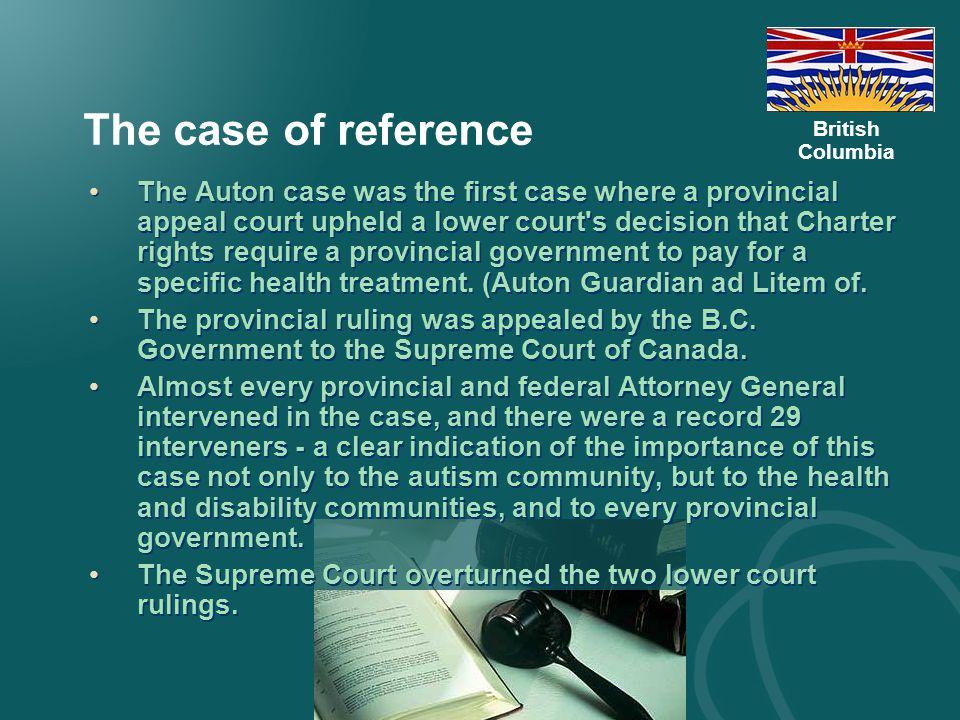 B.C. Legislation The British Columbia Child, Family and Community Service Act http://www.qp.gov.bc.ca/statreg/stat/C/96046_01.htm http://www.qp.gov.bc
