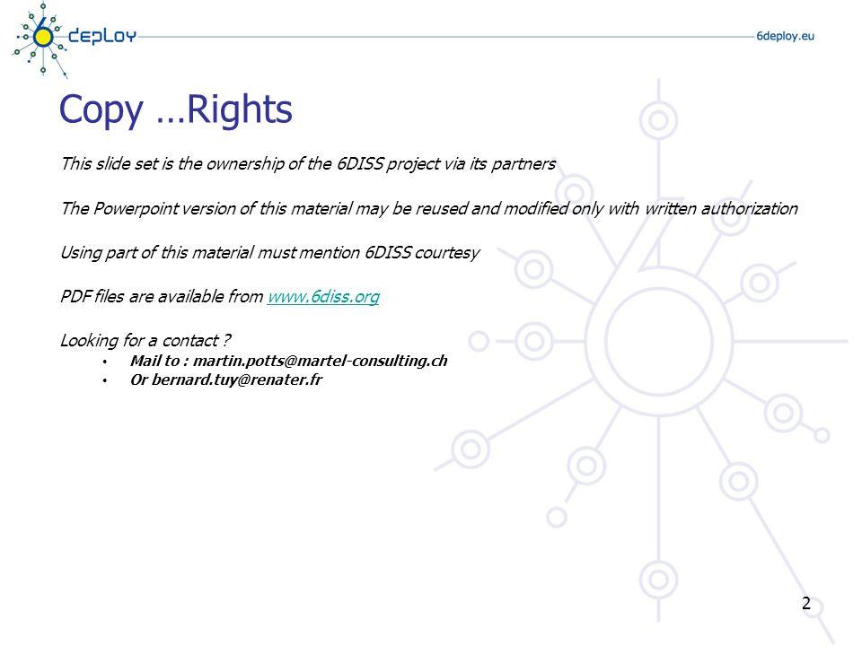 3 Droits d'auteur … L'ensemble des présentations utilisées dans le cadre de cet atelier est la propriété de 6DISS, représenté par ses différents partenaires.